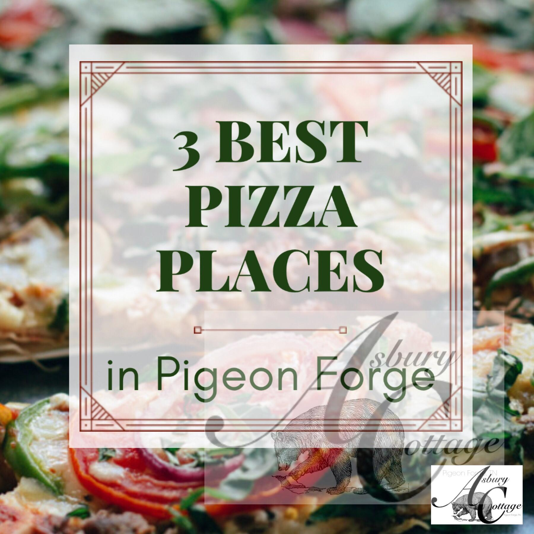 3 Best Pizza Restaurants In Pigeon Forge, TN